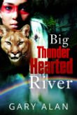 Thumbnail image for Big Thunder-Hearted River