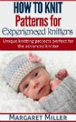 Thumbnail image for How to Knit: Patterns for Experienced Knitters