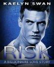 Thumbnail image for Risk (A Billionaire Love Story)