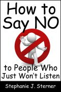 Thumbnail image for How to Say NO to People Who Just Won't Listen
