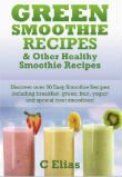 Green Smoothie Recipes & Other Healthy Smoothie Recipes