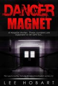 Danger Magnet: A Hospital thriller