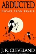 Abducted: Escape From Kraile