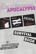 The Public Speaking Apocalype: Survival Book