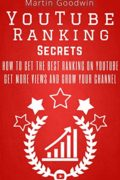 YouTube Ranking Secrets – How To Get The Best Ranking On YouTube
