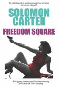 Freedom Square: A Gripping International Thriller