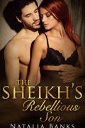The Sheikh's Rebellious Son