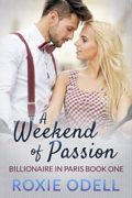A Weekend of Passion: Steamy Billionaire Romance