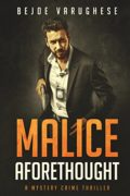 Malice Aforethought: A Mystery Crime Thriller