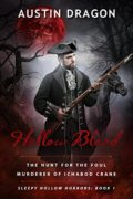 Hollow Blood (Sleepy Hollow Horrors, Book 1)