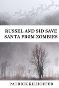 Russel and Sid Save Santa from Zombies
