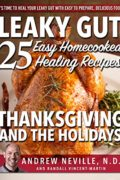 Leaky Gut: 25 Easy Homecooked Healing Recipes For Thanksgiving & The Holidays