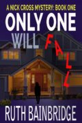 Only One Will Fall – Nick Cross Mysteries