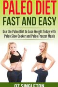 Paleo Diet: Fast and Easy