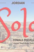 Solo Jordan: A Visual Travel Guide for Independent Female (and Muslim) Travellers