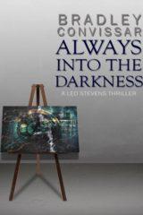 Always into the Darkness  – A Leo Stevens Thriller