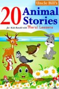 Uncle Bill's – 20 Animal Stories for kids with moral lessons