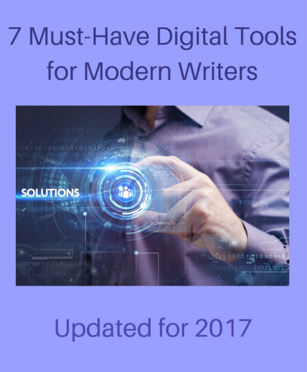 7 must have digital tools for writers.  Updated for 2017.