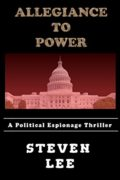 Allegiance to Power: A Political Espionage Thriller