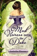 The Mad Heiress Meets the Duke: Regency Romance