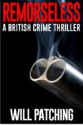 Remorseless: A British Crime Thriller