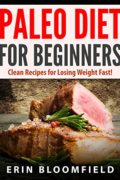 Paleo Diet for Beginners: Clean Recipes for Losing Weight Fast!