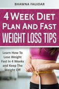4 Week Diet Plan And Fast Weight Loss Tips