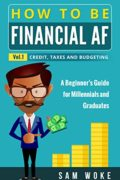 How To Be Financial AF: A Beginner's Guide for Millennials & Graduates
