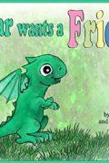 Kinjar Wants a Friend (Kinjar the Dragon Book 1)