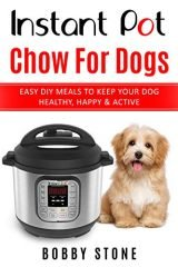 Instant Pot Chow For Dogs