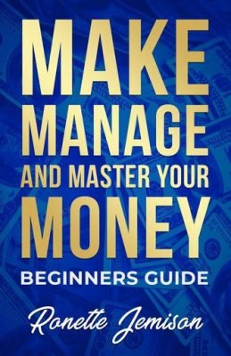 Make, Manage, and Master Your Money
