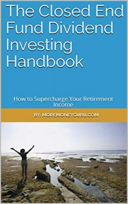 The Closed End Fund Dividend Investing Handbook