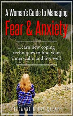 A Woman's Guide To Managing Fear & Anxiety
