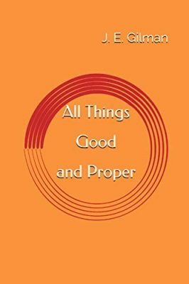 All Things Good and Proper