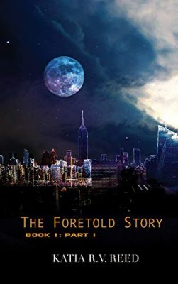 The Foretold Story Book 1: Part 1