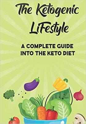 The Ketogenic Lifestyle