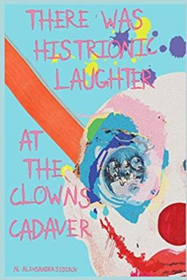 There was Histrionic Laughter at the Clowns Cadaver