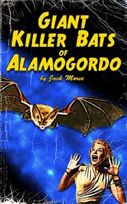 Giant Killer Bats of Alamogordo