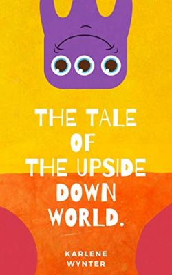 The Tale of the Upside Down World