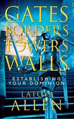 Gates, Borders, Towers, Walls