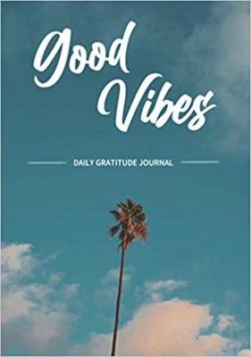 Good Vibes - Daily Gratitude Journal