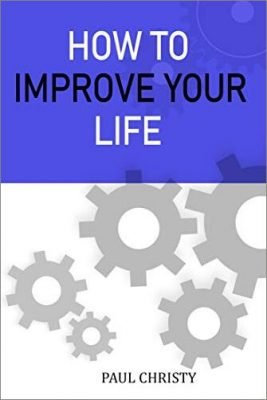 How To Improve Your Life