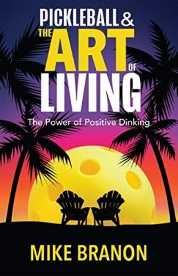 Pickleball and the Art of Living