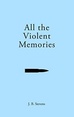 All the Violent Memories
