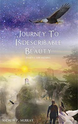 Journey to Indescribable Beauty