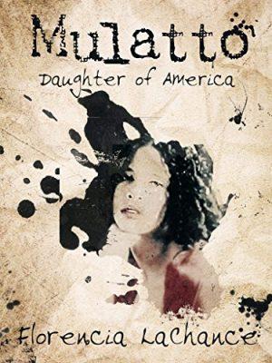 Mulatto: Daughter of America