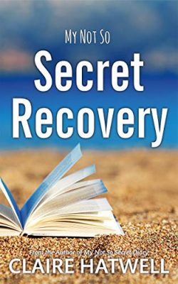 My Not So Secret Recovery