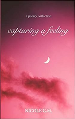 capturing a feeling: a poetry collection