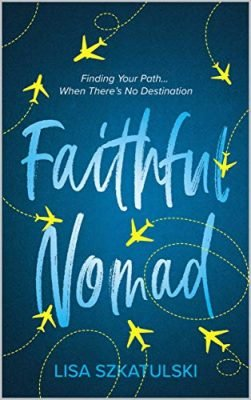 Faithful Nomad: Finding Your Path
