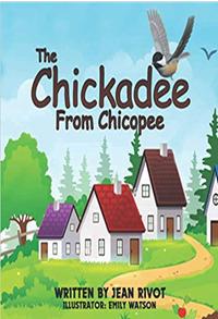 The Chickadee From Chicopee